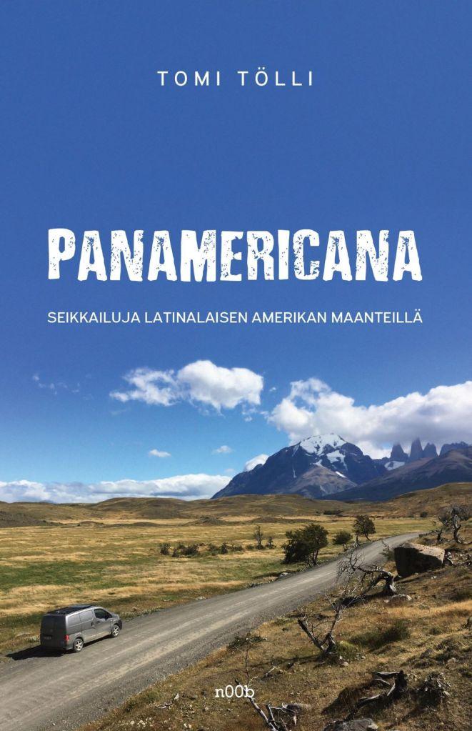 Kansikuva kirjasta Panamericana - Seikkailuja Latinalaisen Amerikan maanteillä.